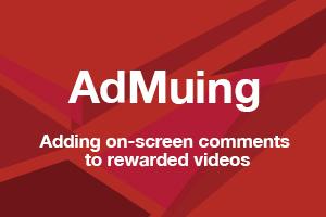 AdMuing:给激励视频加弹幕,看广告就像逛B站